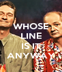 WHOSE LINE  IS IT ANYWAY - Personalised Poster A4 size