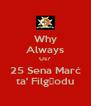 Why Always Us? 25 Sena Marċ ta' Filgħodu - Personalised Poster A4 size