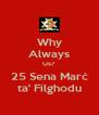 Why Always Us? 25 Sena Marċ ta' Filghodu - Personalised Poster A4 size