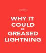 WHY IT COULD BE GREASED LIGHTNING - Personalised Poster A4 size