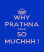 WHY PRATHNA TALK SO MUCHHH ! - Personalised Poster A4 size