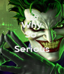 Why So   Serious  - Personalised Poster A4 size