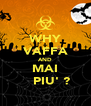 WHY VAFFA AND MAI    PIU' ? - Personalised Poster A4 size