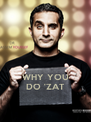 WHY YOU DO 'ZAT - Personalised Poster A4 size