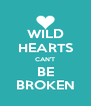 WILD HEARTS CAN'T BE BROKEN - Personalised Poster A4 size