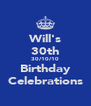 Will's 30th 30/10/10 Birthday Celebrations - Personalised Poster A4 size