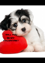 WILL YOU BE MY VALENTINE? - Personalised Poster A4 size