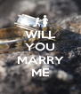 WILL YOU  MARRY ME - Personalised Poster A4 size