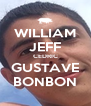 WILLIAM JEFF CEDRIC GUSTAVE BONBON - Personalised Poster A4 size