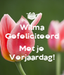 Wilma Gefeliciteerd  Met je Verjaardag! - Personalised Poster A4 size