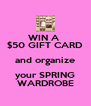 WIN A  $50 GIFT CARD and organize your SPRING WARDROBE - Personalised Poster A4 size