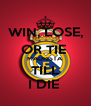 WIN, LOSE, OR TIE  MADRISTA TILL I DIE  - Personalised Poster A4 size