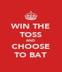 WIN THE TOSS AND CHOOSE TO BAT - Personalised Poster A4 size