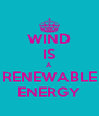 WIND IS A RENEWABLE ENERGY - Personalised Poster A4 size
