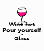 Wine not Pour yourself a Glass  - Personalised Poster A4 size