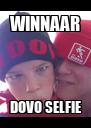 WINNAAR DOVO SELFIE - Personalised Poster A4 size