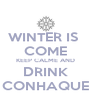 WINTER IS  COME KEEP CALME AND DRINK CONHAQUE - Personalised Poster A4 size