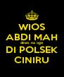 WIOS ABDI MAH dines na oge DI POLSEK CINIRU - Personalised Poster A4 size