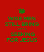 WISE MEN STILL BRING GIFTS  SEEKING FOR JESUS - Personalised Poster A4 size