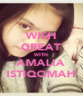 WISH GREAT WITH AMALIA ISTIQOMAH - Personalised Poster A4 size