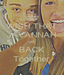 WISH THAT JAVANNAH get BACK Together - Personalised Poster A4 size