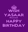 WISH YASAAR MOOSA HAPPY BIRTHDAY - Personalised Poster A4 size