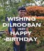 WISHING DILROOBAN VERY HAPPY  BIRTHDAY - Personalised Poster A4 size