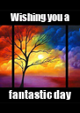Wishing you a fantastic day - Personalised Poster A4 size