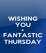WISHING YOU A FANTASTIC THURSDAY - Personalised Poster A4 size