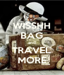 WISSHH BAG and TRAVEL MORE - Personalised Poster A4 size