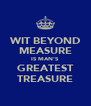 WIT BEYOND MEASURE IS MAN'S GREATEST TREASURE - Personalised Poster A4 size