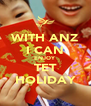 WITH ANZ I CAN ENJOY TET HOLIDAY - Personalised Poster A4 size
