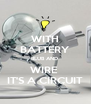WITH BATTERY BLUB AND  WIRE  IT'S A CIRCUIT - Personalised Poster A4 size