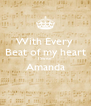 With Every  Beat of my heart I Swear Amanda  - Personalised Poster A4 size