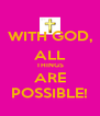 WITH GOD, ALL THINGS ARE POSSIBLE! - Personalised Poster A4 size