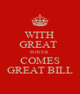 WITH GREAT  POWER COMES GREAT BILL - Personalised Poster A4 size