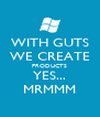 WITH GUTS WE CREATE PRODUCTS YES... MRMMM - Personalised Poster A4 size