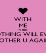 WITH ME IN BED NOTHING WILL EVER BOTHER U AGAIN - Personalised Poster A4 size