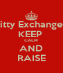 Witty Exchangers KEEP  CALM AND RAISE - Personalised Poster A4 size