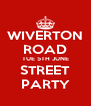 WIVERTON ROAD TUE 5TH JUNE STREET PARTY - Personalised Poster A4 size