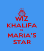 WIZ KHALIFA IS MARIA'S STAR - Personalised Poster A4 size