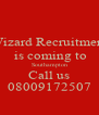 Wizard Recruitment  is coming to Southampton Call us 08009172507 - Personalised Poster A4 size