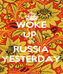 WOKE UP  IN RUSSIA YESTERDAY - Personalised Poster A4 size