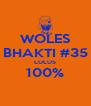 WOLES BHAKTI #35 LULUS 100%  - Personalised Poster A4 size