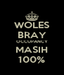 WOLES BRAY OCCUPANCY MASIH 100% - Personalised Poster A4 size