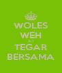 WOLES WEH X-1 TEGAR BERSAMA - Personalised Poster A4 size