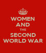 WOMEN AND THE SECOND WORLD WAR - Personalised Poster A4 size