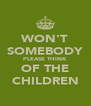 WON'T SOMEBODY PLEASE THINK OF THE CHILDREN - Personalised Poster A4 size