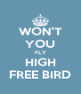 WON'T YOU FLY HIGH FREE BIRD - Personalised Poster A4 size