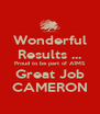 Wonderful Results ... Proud to be part of A1MS Great Job CAMERON - Personalised Poster A4 size